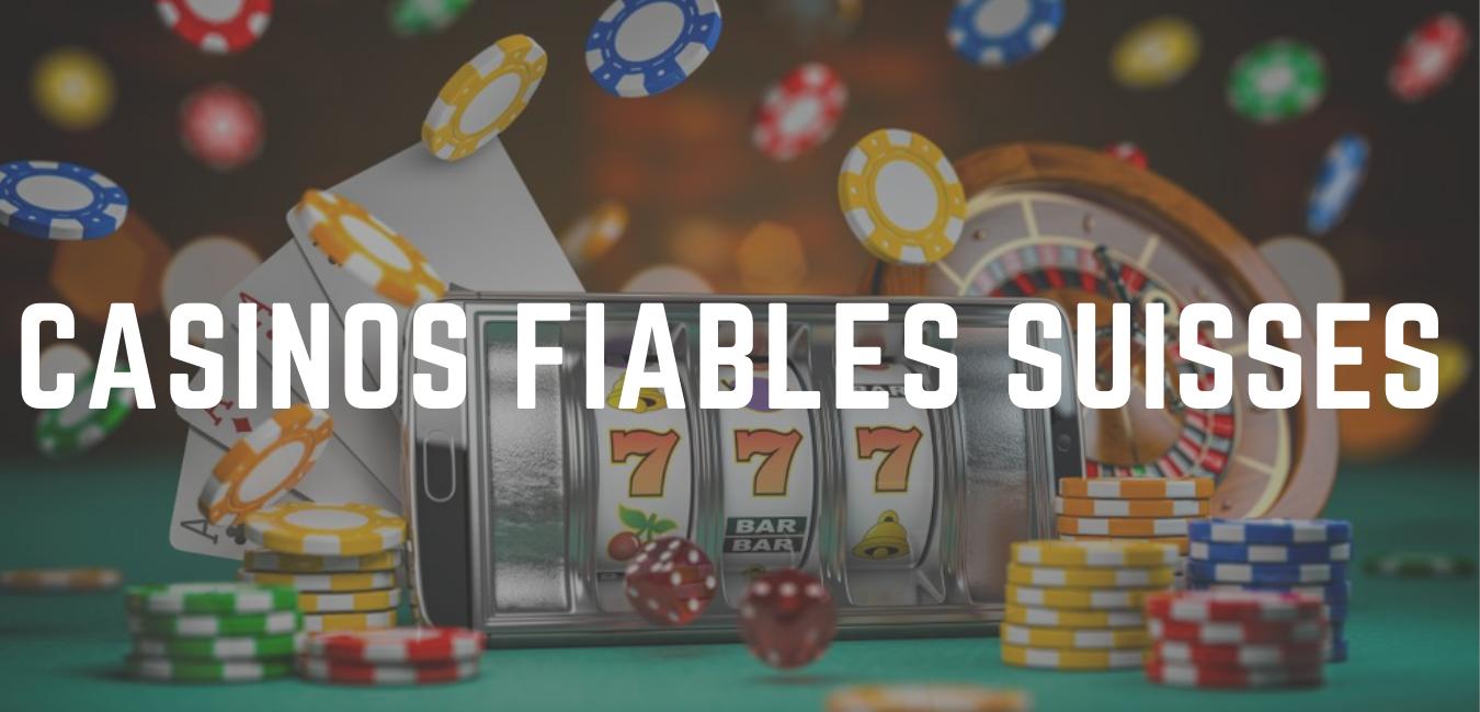 casinos fiables suisses